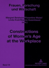 Margret Beisheim et Florentine Maier - Constructions of Women's Age at the Workplace.