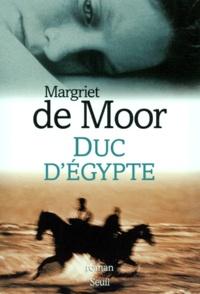 Margriet De Moor - Duc d'Égypte.