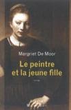 Margriet De Moor - Le peintre et la jeune fille.