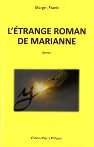 Margrit Franic - L'étrange roman de Marianne.
