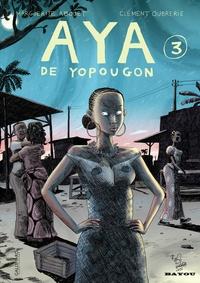 Marguerite Abouet et Clément Oubrerie - Aya de Yopougon Tome 3 : .