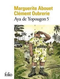 Marguerite Abouet et Clément Oubrerie - Aya de Yopougon Tome 5 : .