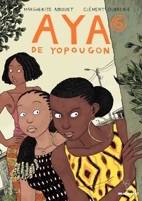 Téléchargement gratuit d'ebooks d'essai Aya de Yopougon Tome 6 9782075014243