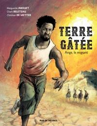 Marguerite Abouet et Charli Beleteau - Terre gâtée Tome 1 : Ange, le migrant.