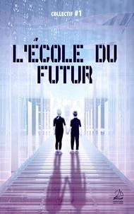 Marguerite Aloze et Céline P. Bantam - L'école du futur.