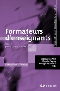 Marguerite Altet et Léopold Paquay - Formateurs d'enseignants - Quelle professionnalisation ?.