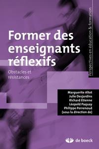 Marguerite Altet et Léopold Paquay - Former des enseignants reflexifs.