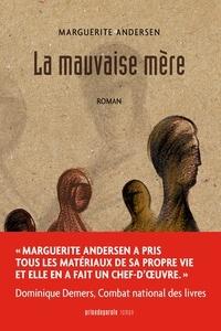 Marguerite Andersen - La mauvaise mère (2e édition).