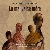 Marguerite Andersen et Dominique Demers - La mauvaise mère.