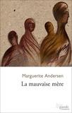Marguerite Andersen - Mauvaise mère.