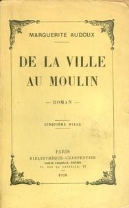 Marguerite Audoux - De la ville au moulin.