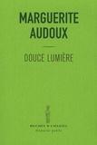 Marguerite Audoux - Douce lumière.