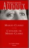 Marguerite Audoux - Marie-Claire suivi de L'atelier de Marie-Claire.