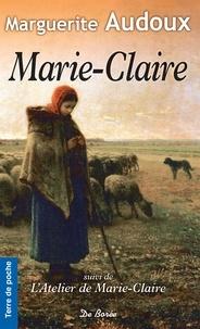 Marguerite Audoux - Marie-Claire - Suivi de L'atelier de Marie-Claire.