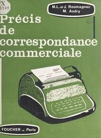 Marguerite Audry et Jean Roumagnac - Précis de correspondance commerciale.