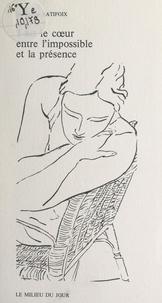Marguerite Batifoix et Pierre Boncompain - Tout le cœur entre l'impossible et la présence.