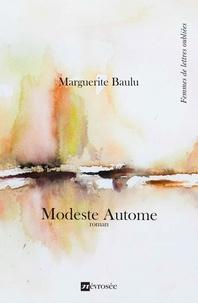 Marguerite Baulu - Modeste Autome - Roman.