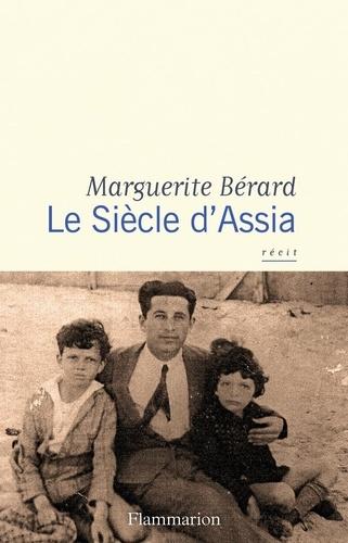Marguerite Bérard - Le siècle d'Assia.