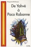 Marguerite Bévilacqua - De Yahvé à Paco Rabanne - Les preuves de la réincarnation.