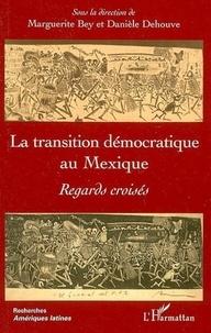 Marguerite Bey - La transition démocratique au Mexique : regards croisés.