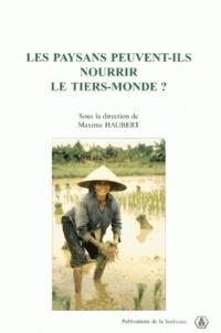 Marguerite Bey et Maxime Haubert - Les paysans peuvent-ils nourrir le tiers-monde ?.
