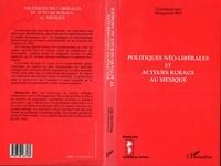 Marguerite Bey - Politiques néo-libérales et acteurs ruraux au Mexique.