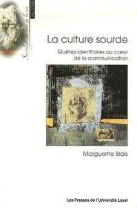 Marguerite Blais - La culture sourde - Quêtes identitaires au coeur de la communication.