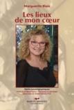 Marguerite Blais - Les lieux de mon coeur - Récits autobiographiques.