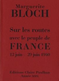 Marguerite Bloch - Sur les routes avec le peuple de France 12 juin-29 juin 1940 - Avec 9 planches de Frans Masereel.