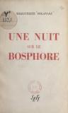 Marguerite Bolanaki - Une nuit sur le Bosphore.