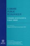 Marguerite Boutelet et Jean-Claude Fritz - L'ordre public écologique - Towards an Ecological public order.