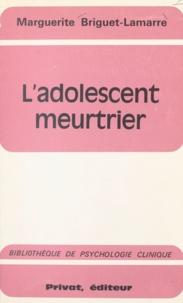 Marguerite Briguet-Lamarre et Georges Hahn - L'adolescent meurtrier.