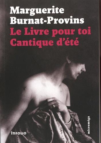 Marguerite Burnat-Provins - Le livre pour toi ; Cantique d'été.