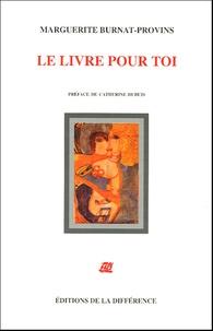 Marguerite Burnat-Provins - Le livre pour toi.