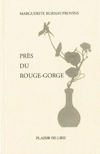 Marguerite Burnat-Provins - Près du Rouge-Gorge.