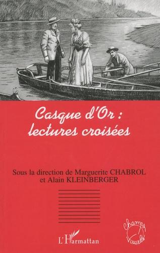 Marguerite Chabrol et Alain Kleinberger - Casque d'Or : lectures croisées.