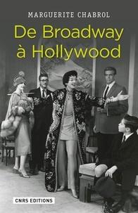 Marguerite Chabrol - De Broadway à Hollywood - Stratégies d'importation du théâtre new-yorkais dans le cinéma classique américain.