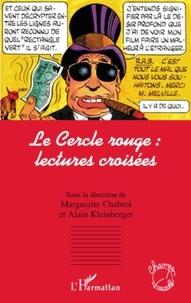 Marguerite Chabrol et Alain Kleinberger - Le Cercle rouge : lectures croisées.