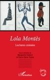 Marguerite Chabrol et Pierre-Olivier Toulza - Lola Montès - Lectures croisées.