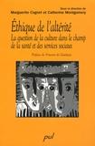 Marguerite Cognet et Catherine Montgomery - Ethique de l'altérité - La question de la culture dans le champ de la santé et des services sociaux.