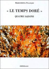 Marguerite d' Alançon - Le temps doré - Quatre saisons.