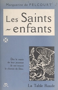 Marguerite de Felcourt et Jacques de Chalonge - Les saints-enfants.