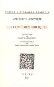 Marguerite de Navarre - Les comédies bibliques.
