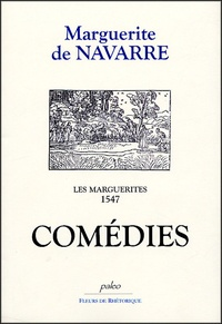 Marguerite de Navarre - Les Marguerites, 1547 - Comédies.