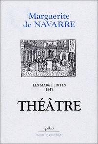 Marguerite de Navarre - Les Marguerites, 1547 - Théâtre.