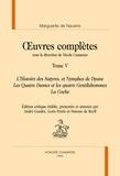 Marguerite de Navarre - Oeuvres complètes - Tome 5, L'Histoire des satyres, et Nymphes de Dyane ; Les Quatre dames et les quatre gentilzhommes ; La Coche.