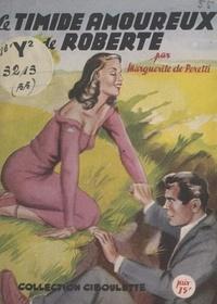 Marguerite de Peretti - Le timide amoureux de Roberte.