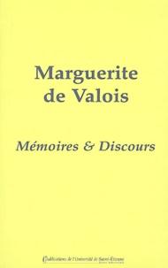 Marguerite de Valois - Marguerite de Valois - Mémoires et discours.