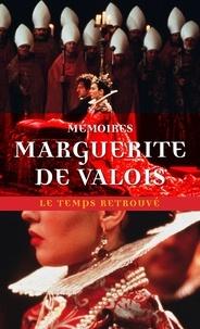Marguerite de Valois - Mémoires de Marguerite de Valois.