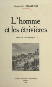 Marguerite Delaruelle - L'homme et les étrivières.
